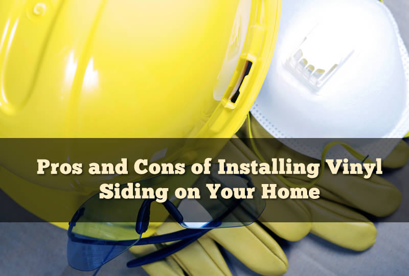 Pros and Cons of Installing Vinyl Siding on Your Home