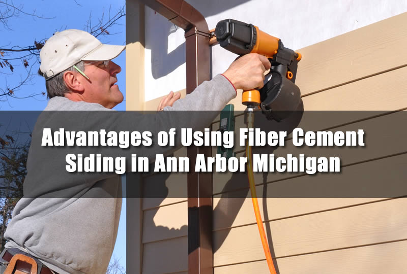 Advantages of Using Fiber Cement Siding in Ann Arbor Michigan