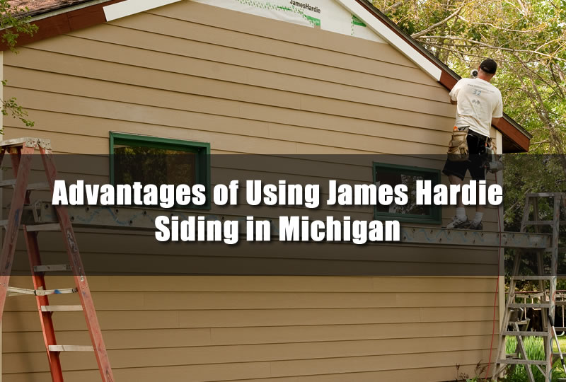 Advantages of Using James Hardie Siding in Michigan