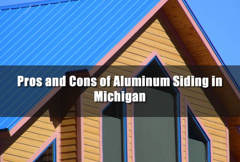 Pros and Cons of Aluminum Siding in Michigan