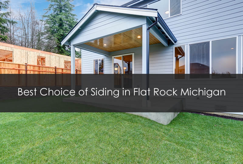 Best Choice of Siding in Flat Rock Michigan