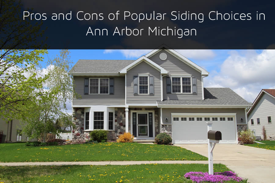 Pros and Cons of Popular Siding Choices in Ann Arbor Michigan