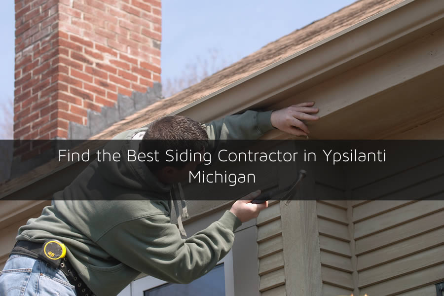 Find the Best Siding Contractor in Ypsilanti Michigan
