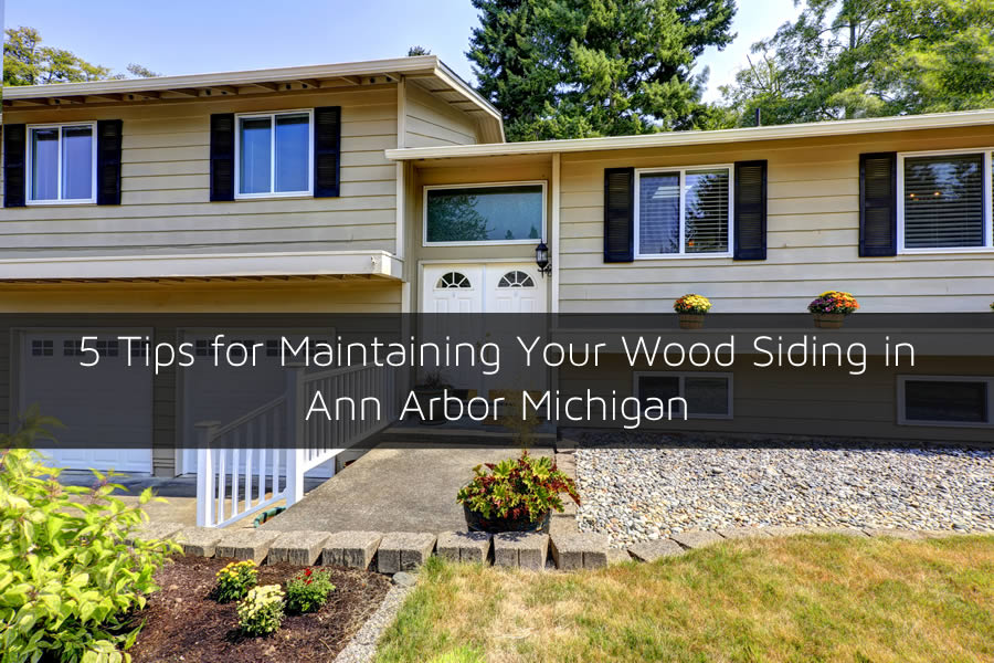 5 Tips for Maintaining Your Wood Siding in Ann Arbor Michigan