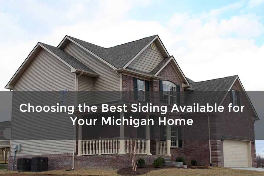 Choosing the Best Siding Available for Your Michigan Home