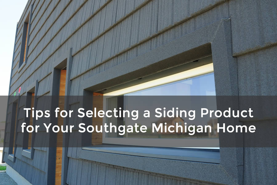 Tips for Selecting a Siding Product for Your Southgate Michigan Home