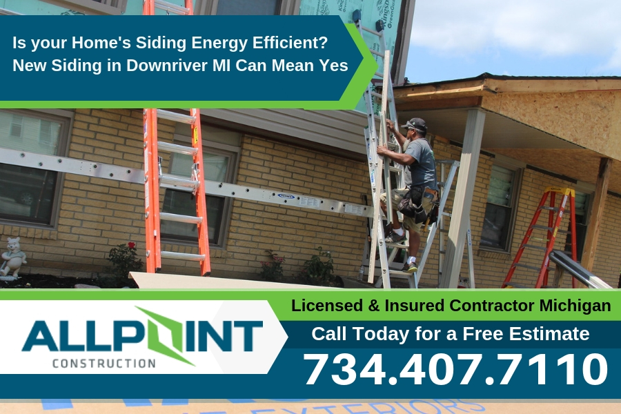 Is your Home's Siding Energy Efficient? New Siding in Downriver MI Can Mean Yes