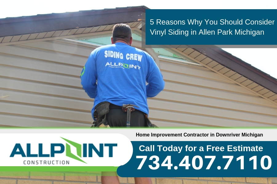 5 Reasons Why You Should Consider Vinyl Siding in Allen Park Michigan
