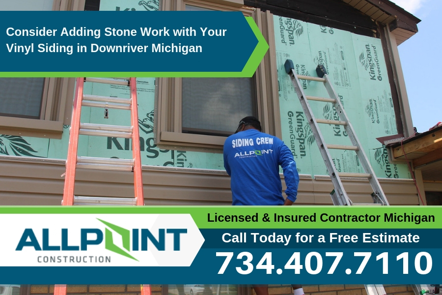 Consider Adding Stone Work with Your Vinyl Siding in Downriver Michigan