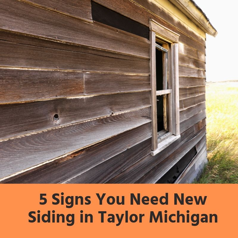 5 Signs You Need New Siding in Taylor Michigan