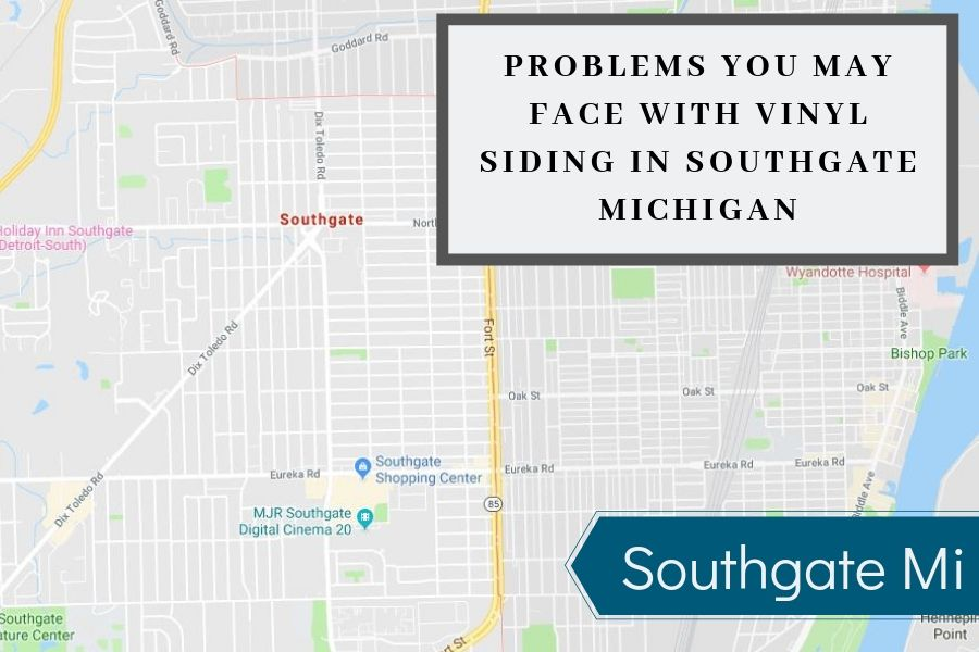 Problems You May Face With Vinyl Siding in Southgate Michigan