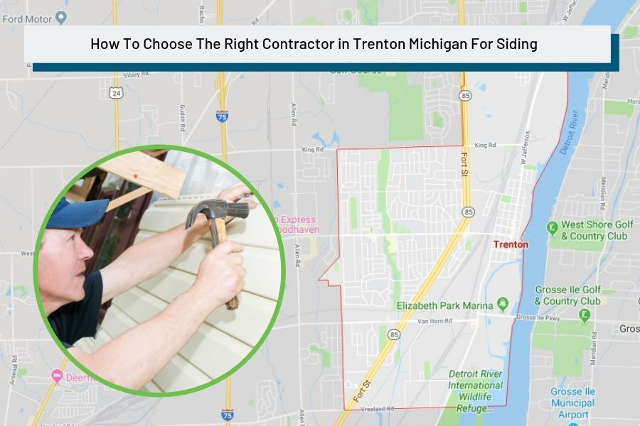 How To Choose The Right Contractor in Trenton Michigan For Siding