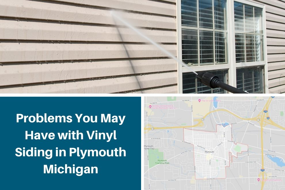 Problems You May Have with Vinyl Siding in Plymouth Michigan