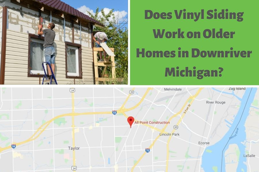 Does Vinyl Siding Work on Older Homes in Downriver Michigan?
